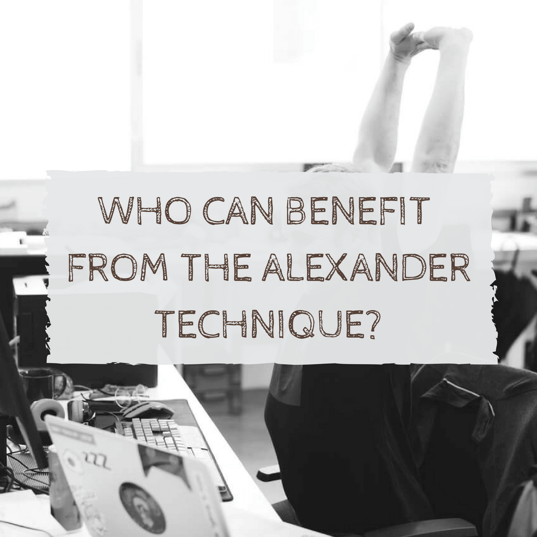 who can benefit from the alexander technique?
